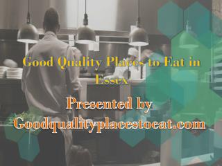 Good Quality Places to Eat in Essex