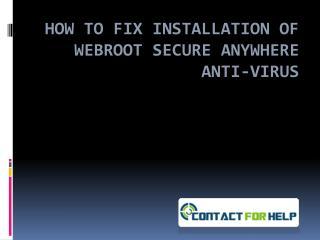 Troubleshoot Webroot Anti-virus installation glitches