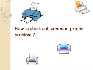 How to Short Out  Common Printer Problem