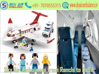 Sky Air Ambulance Service from Ranchi in a Quick Time