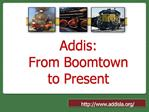 Addis:  From Boomtown to Present