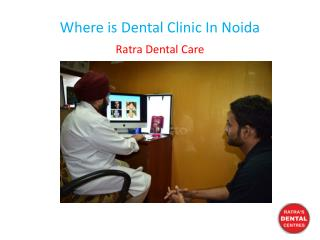 Where is Dental Clinic In Noida