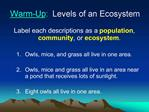 Warm-Up:  Levels of an Ecosystem