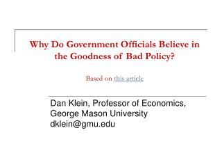 Why Do Government Officials Believe in the Goodness of Bad Policy? Based on  this article