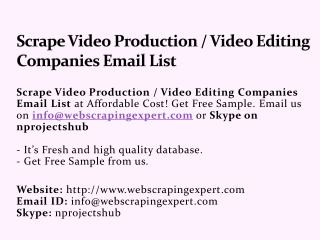 PPT - Scrape Video Production / Video Editing Companies Email List