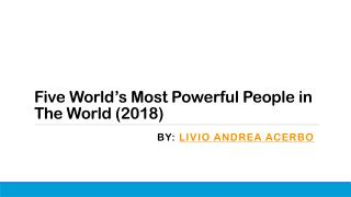 World's Most Powerful People in World by Livio Andrea Acerbo
