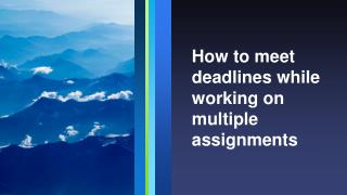 How to Plan and Work on Multiple Assignments Simultaneously