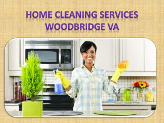 Best Home Cleaning Services Woodbridge VA from Qualified Cleaners