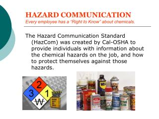 "HAZARD COMMUNICATION Every employee has a ""Right to Know"" about chemicals."