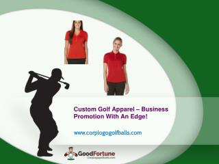 Custom Golf Apparel – Business Promotion With An Edge!