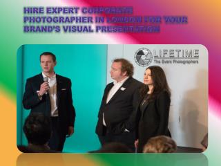 Hire expert Corporate photographer in London for your brand's visual presentation