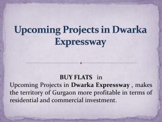 Upcoming Projects in Dwarka Expressway
