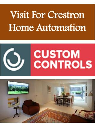 Visit For Crestron Home Automation We provide Crestron Automation service. Our designs are modular and can incorporate a