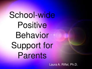 School-wide Positive Behavior Support for Parents