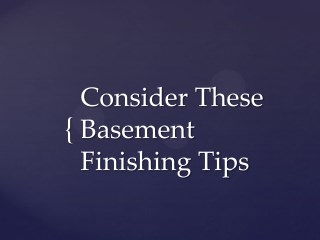 Consider These Basement Finishing Tips