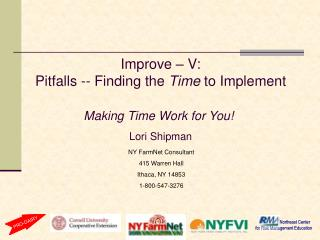 Improve   V: Pitfalls -- Finding the Time to Implement  Making Time Work for You  Lori Shipman