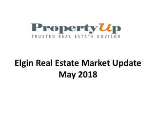 Elgin Real Estate Market Update May 2018