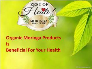 Organic Moringa Products is Beneficial for Your Health