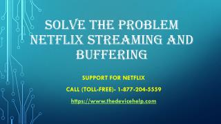 Solve the problem netflix streaming and buffering