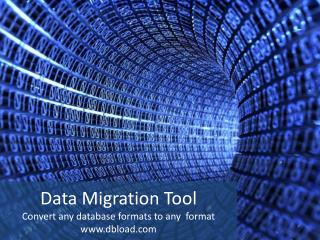 Data Migration Tools - Migrate Any Database Formats