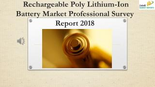 Rechargeable Poly Lithium-Ion Battery Market Professional Survey Report 2018