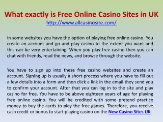 What exactly is Free Online Casino Sites in UK