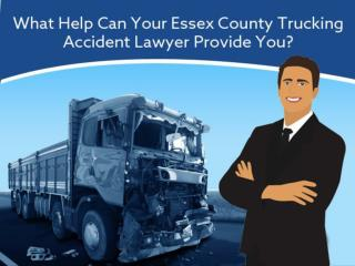 What Help Can Your Essex County Trucking Accident Lawyer Provide You?