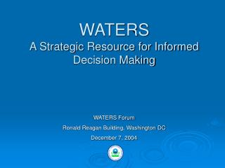 WATERS A Strategic Resource for Informed Decision Making