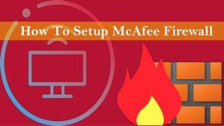 How To Setup McAfee Firewall