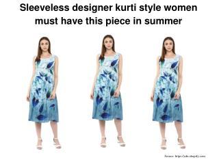 Sleeveless designer kurti style women must have this piece in summer
