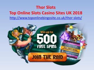 Thor Slots - Top Online Slots Casino Sites UK 2018