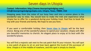 Seven Days in Utopia: The Golden Opportunity for a Holiday
