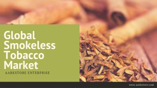 Agrochemical - Global Smokeless Tobacco Market Professional Survey Report 2018