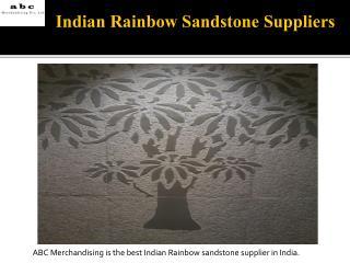 Best Indian Rainbow Sandstone Supplier