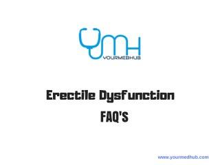 Erectile Dysfunction - FAQ's, Complete Guide
