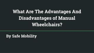 Advantages and Disadvantages of Manual Wheelchairs