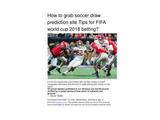 How to grab soccer draw prediction site Tips for FIFA world cup 2018 betting?
