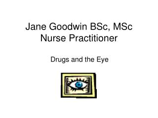 Jane Goodwin BSc, MSc Nurse Practitioner