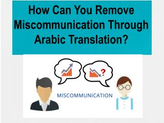 How Can You Remove Miscommunication Through Arabic Translation?