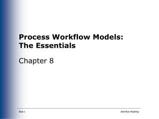 Process Workflow Models: The Essentials