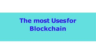 Most uses for blockchain and blockchain training