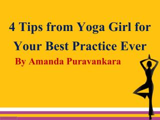 By Amanda Puravankara 4 Tips for Yoga Girl