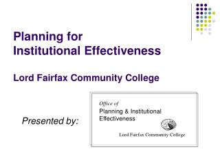 Planning for  Institutional Effectiveness Lord Fairfax Community College