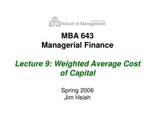 MBA 643 Managerial Finance Lecture 9: Weighted Average Cost of Capital
