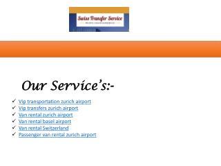 Vip Transportation Zurich Airport | Vip Transfers Zurich Airport