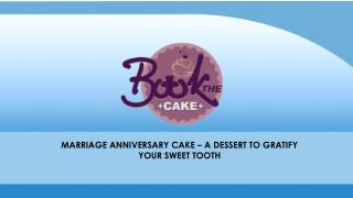 MARRIAGE ANNIVERSARY CAKE – A DESSERT TO GRATIFY YOUR SWEET TOOTH