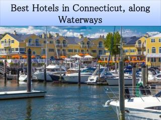 Best Hotels in Connecticut, along Waterways