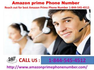 Reach out for best Amazon Prime Phone Number 1-844-545-4512.
