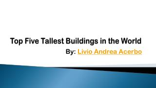 Tallest Buildings in the World by Livio Andrea Acerbo
