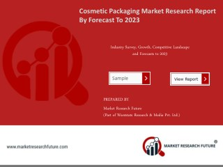 Cosmetic Packaging Market Research Report – Forecast to 2023